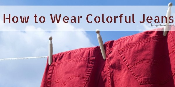 Wear Colorful Jeans
